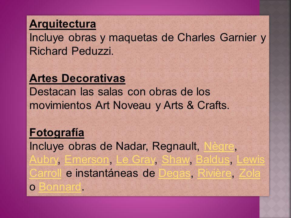 Arquitectura Incluye obras y maquetas de Charles Garnier y Richard Peduzzi. Artes Decorativas.
