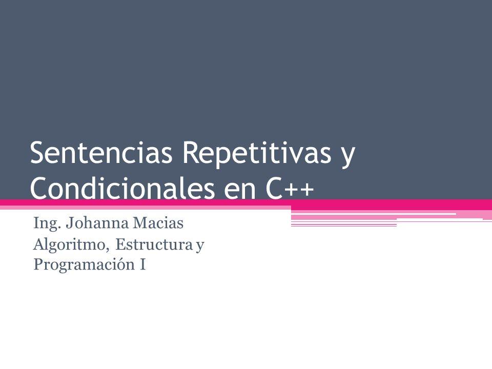 Sentencias Repetitivas y Condicionales en C++
