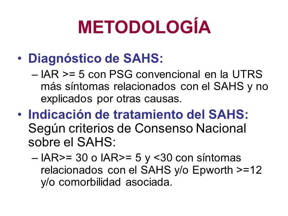 METODOLOGÍA Diagnóstico de SAHS: