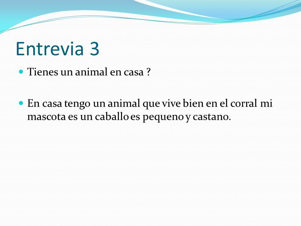 Entrevia 3 Tienes un animal en casa