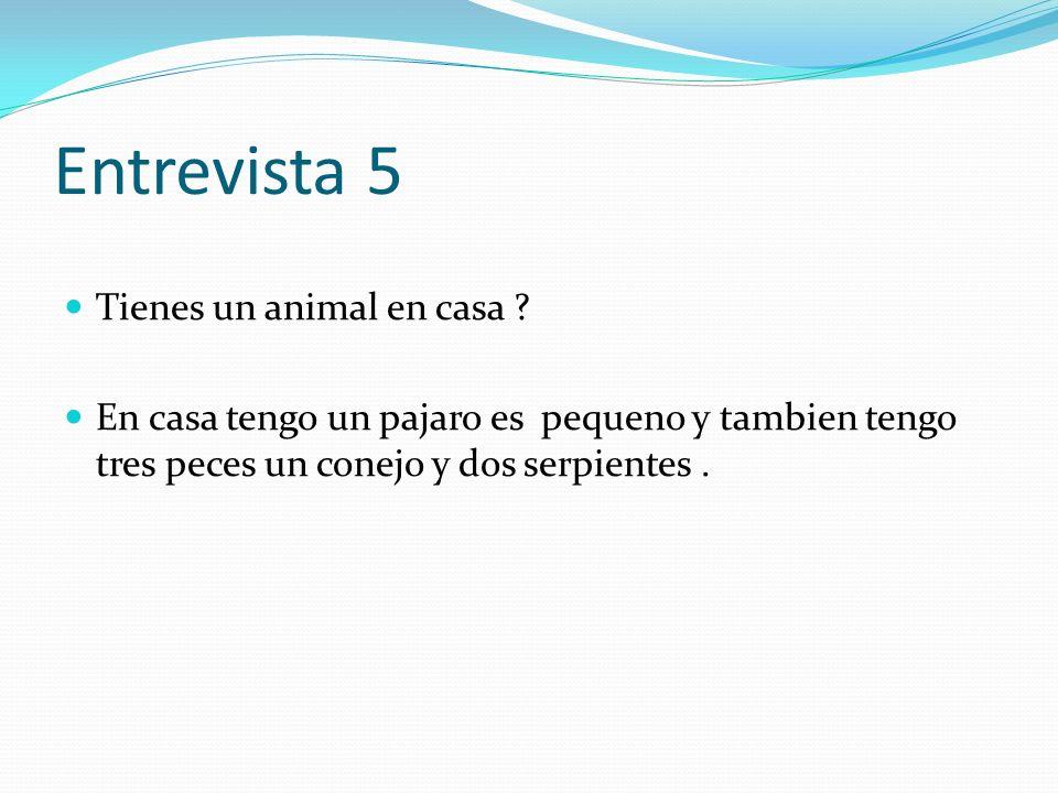 Entrevista 5 Tienes un animal en casa