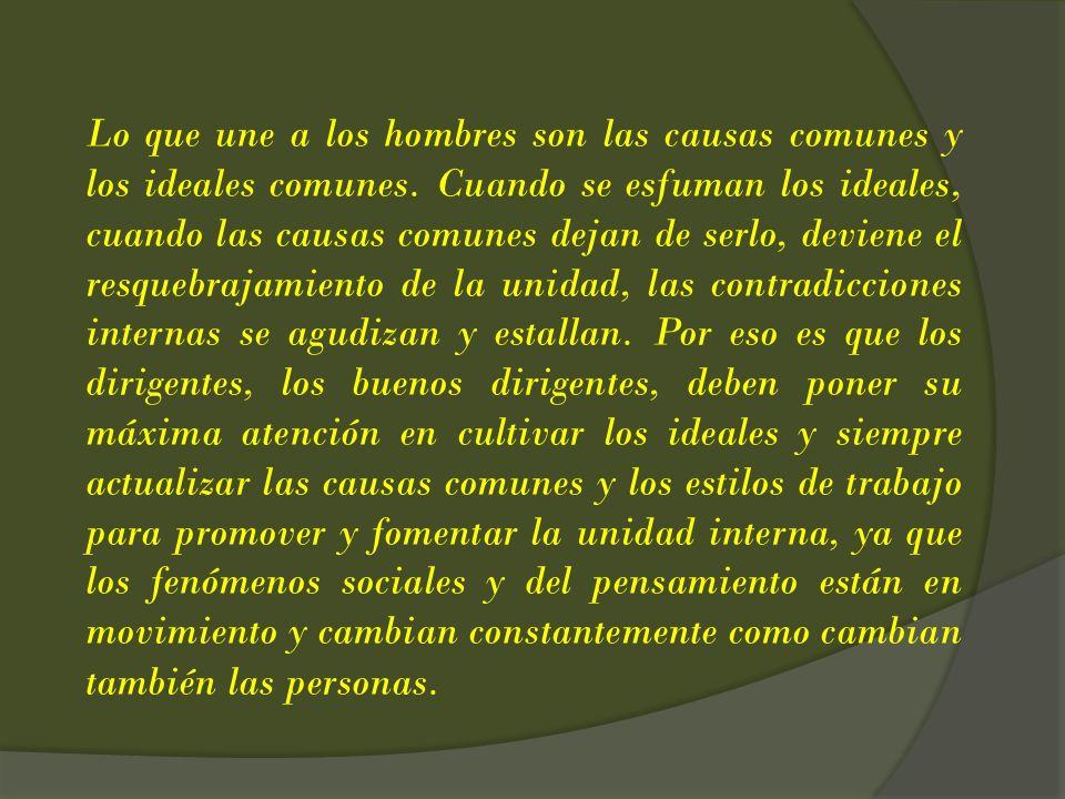 Lo que une a los hombres son las causas comunes y los ideales comunes
