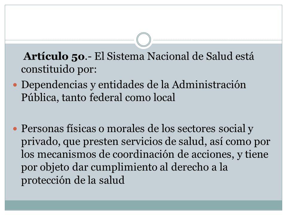 Artículo 5o.- El Sistema Nacional de Salud está constituido por: