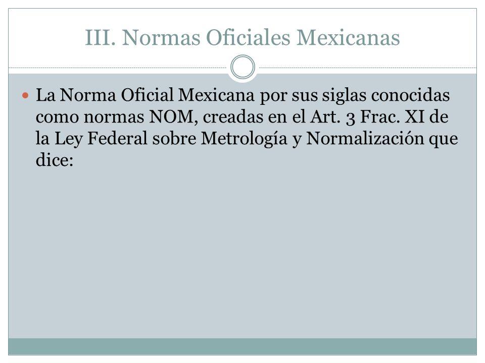 III. Normas Oficiales Mexicanas
