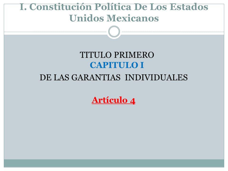 I. Constitución Política De Los Estados Unidos Mexicanos