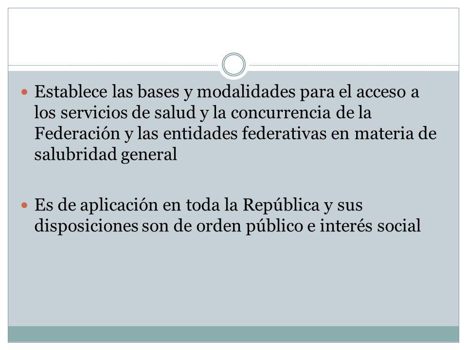 Establece las bases y modalidades para el acceso a los servicios de salud y la concurrencia de la Federación y las entidades federativas en materia de salubridad general