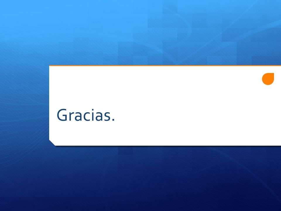 Gracias.