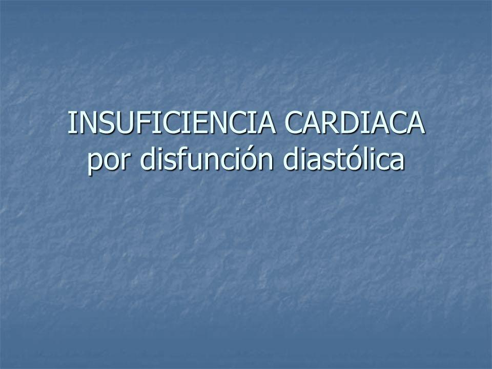 INSUFICIENCIA CARDIACA por disfunción diastólica