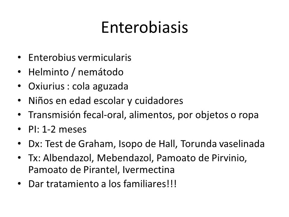 Enterobiasis Enterobius vermicularis Helminto / nemátodo