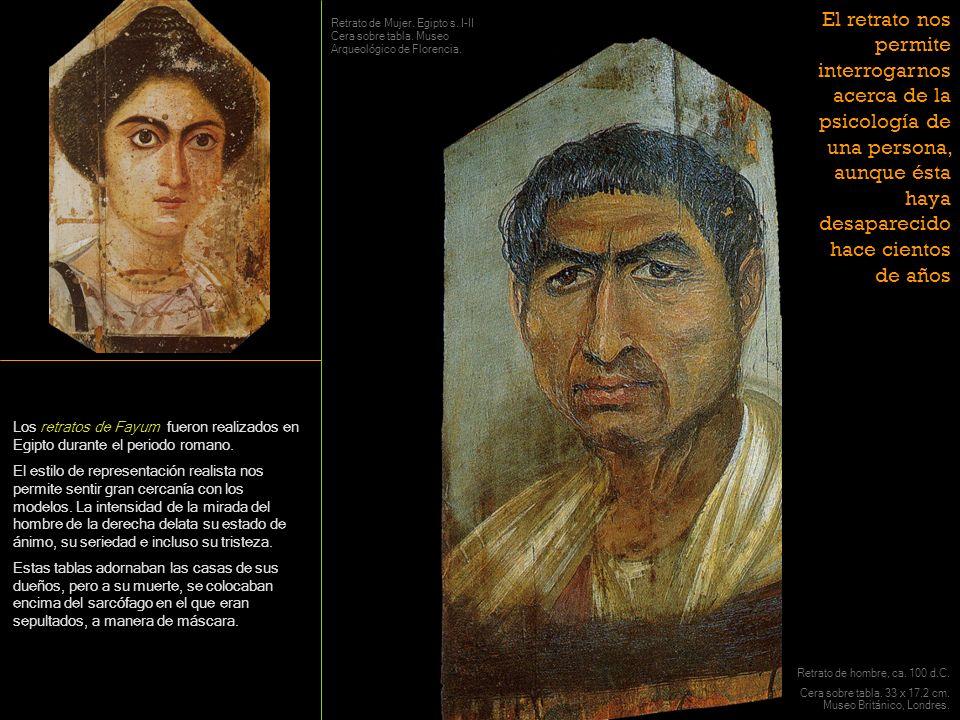 El retrato nos permite interrogarnos acerca de la psicología de una persona, aunque ésta haya desaparecido hace cientos de años
