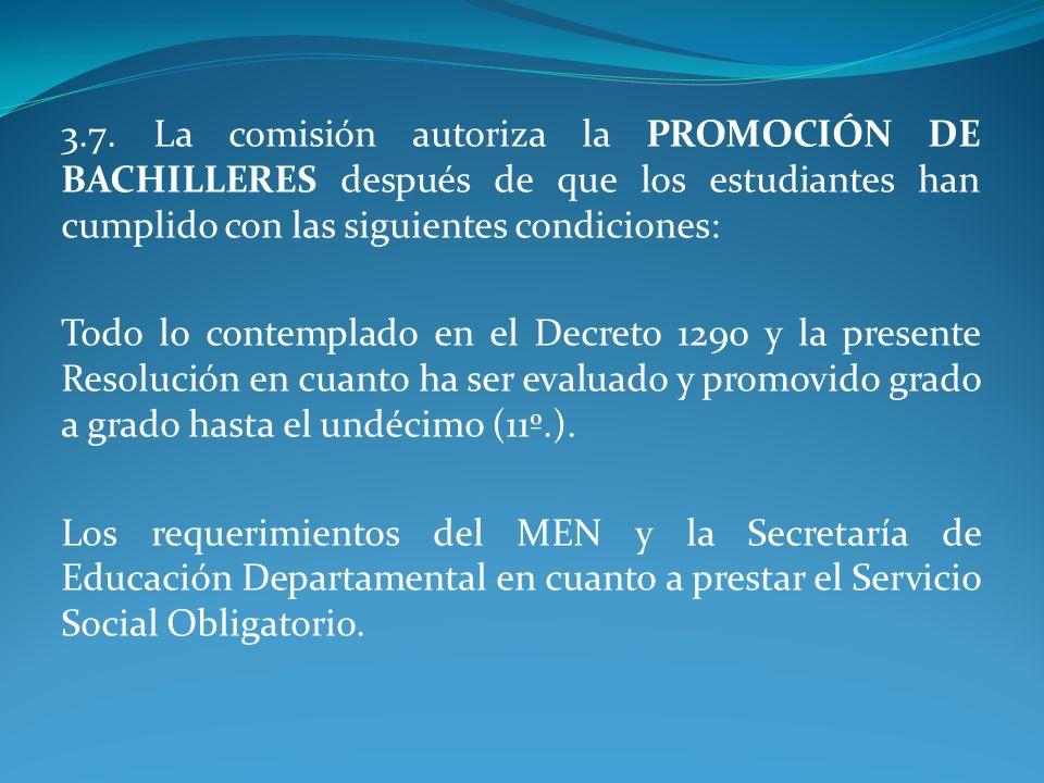 3.7. La comisión autoriza la PROMOCIÓN DE BACHILLERES después de que los estudiantes han cumplido con las siguientes condiciones: