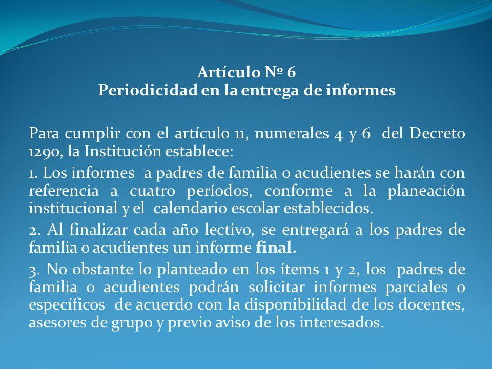 Artículo Nº 6 Periodicidad en la entrega de informes