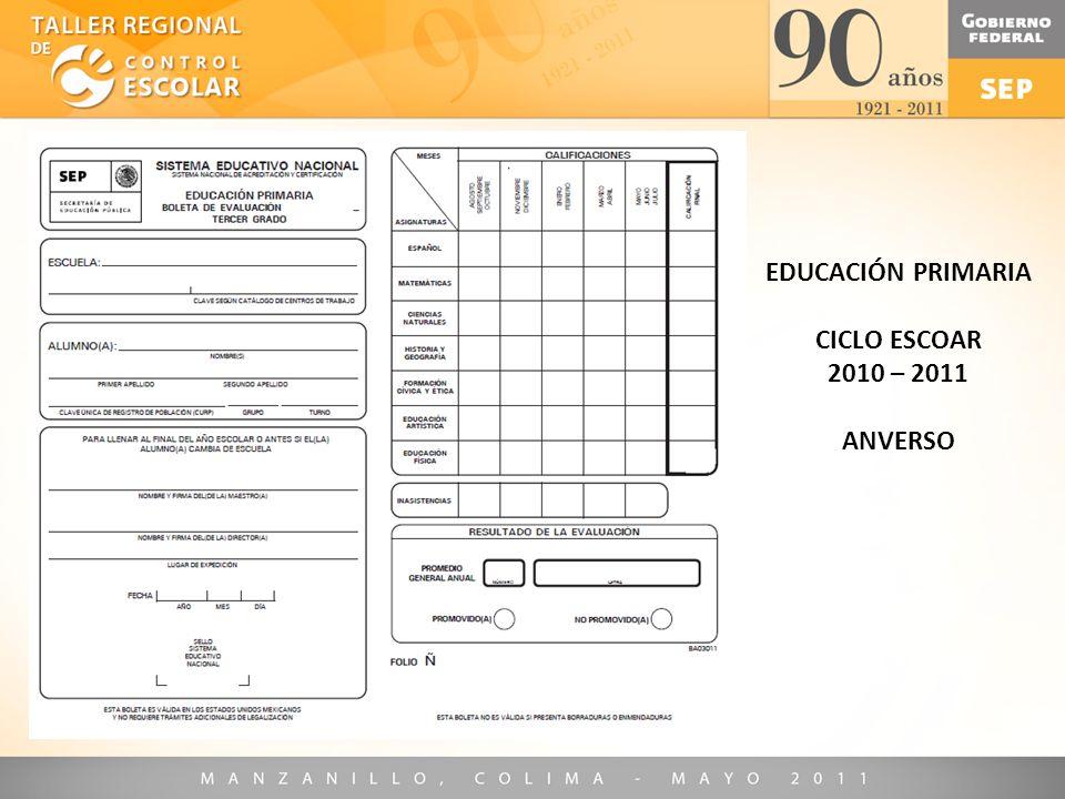 EDUCACIÓN PRIMARIA CICLO ESCOAR 2010 – 2011 ANVERSO