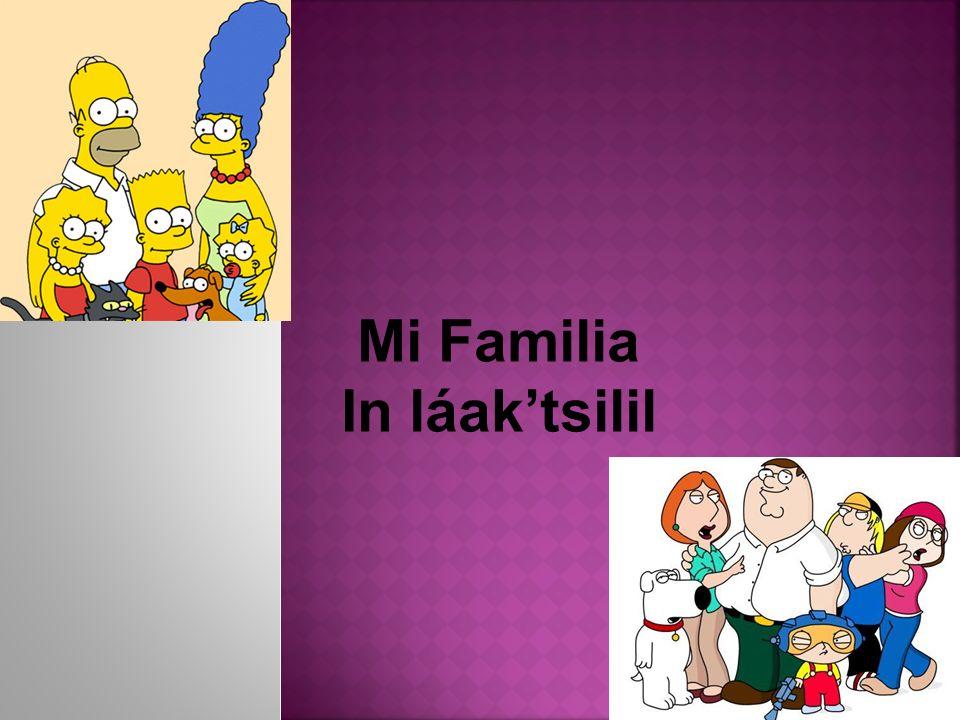 Mi Familia In láak'tsilil