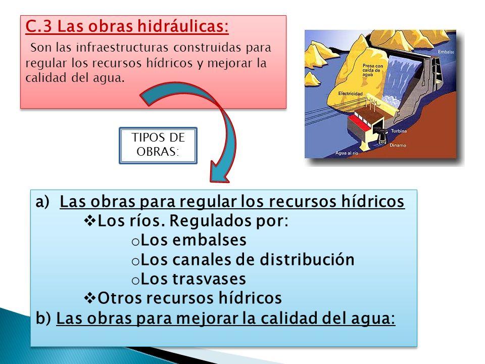 C.3 Las obras hidráulicas: