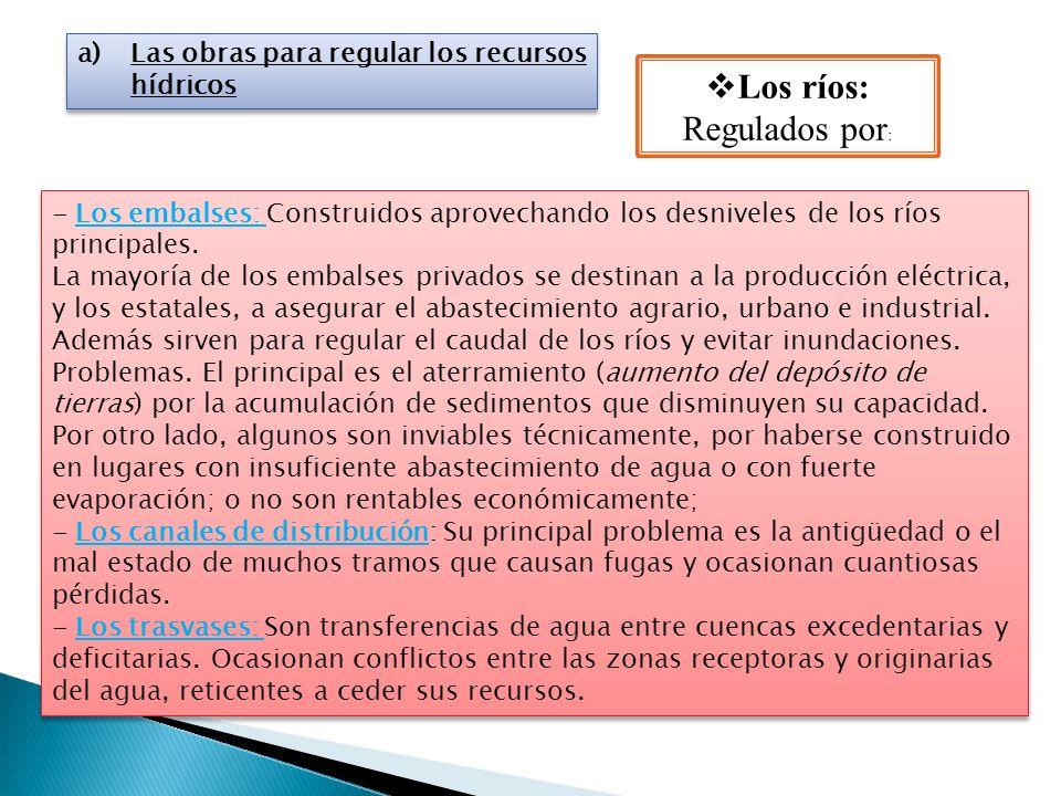 Los ríos: Regulados por: