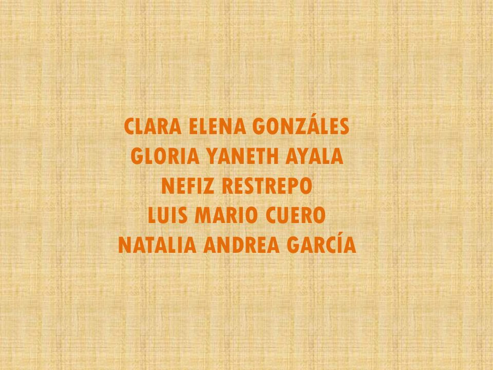 CLARA ELENA GONZÁLES GLORIA YANETH AYALA NEFIZ RESTREPO LUIS MARIO CUERO NATALIA ANDREA GARCÍA