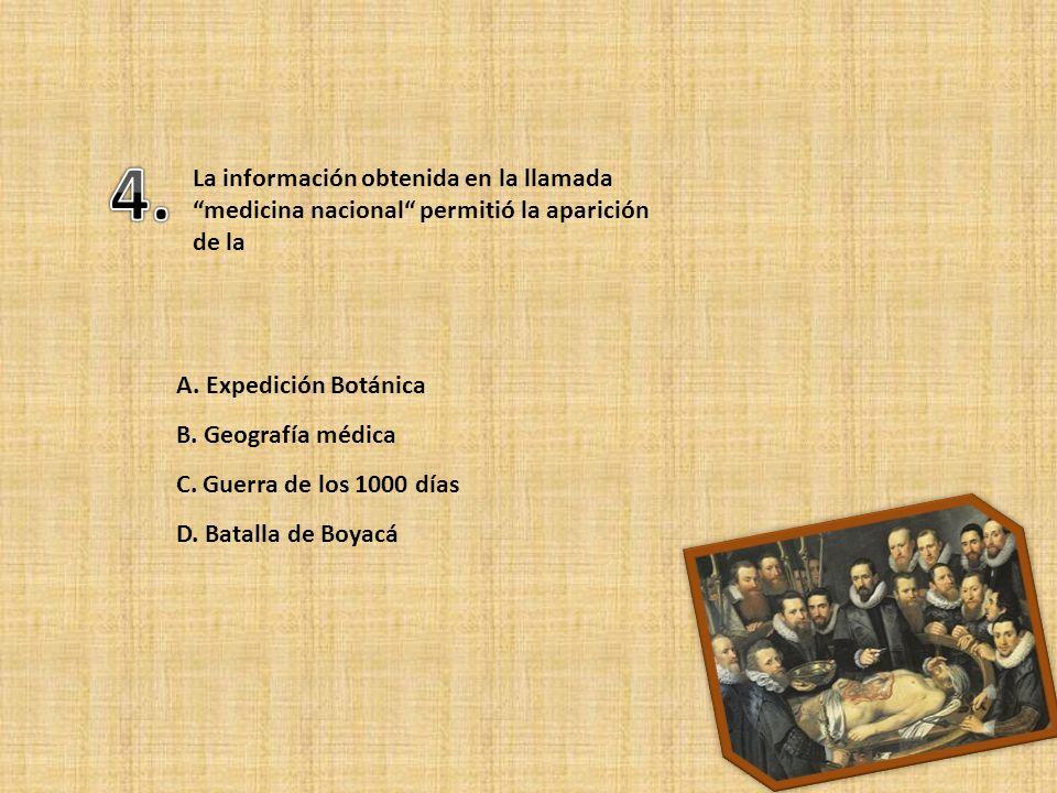 4. La información obtenida en la llamada medicina nacional permitió la aparición de la. A. Expedición Botánica.