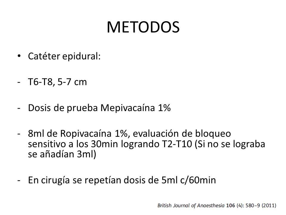 METODOS Catéter epidural: T6-T8, 5-7 cm Dosis de prueba Mepivacaína 1%