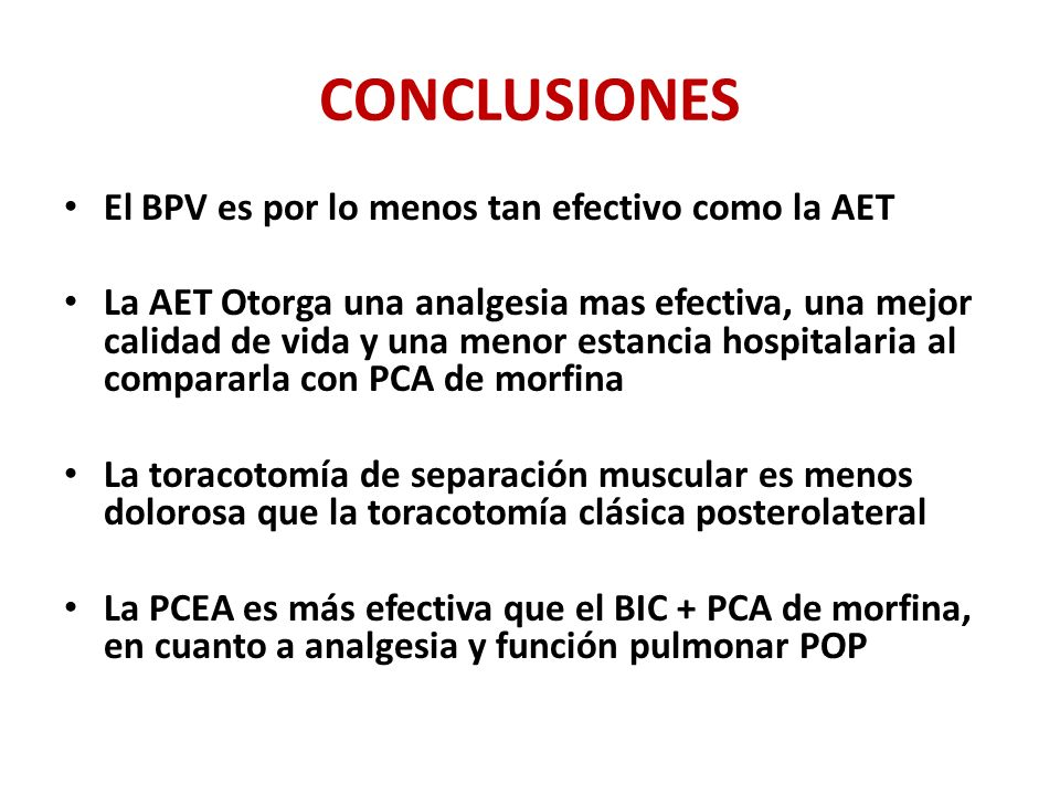 CONCLUSIONES El BPV es por lo menos tan efectivo como la AET