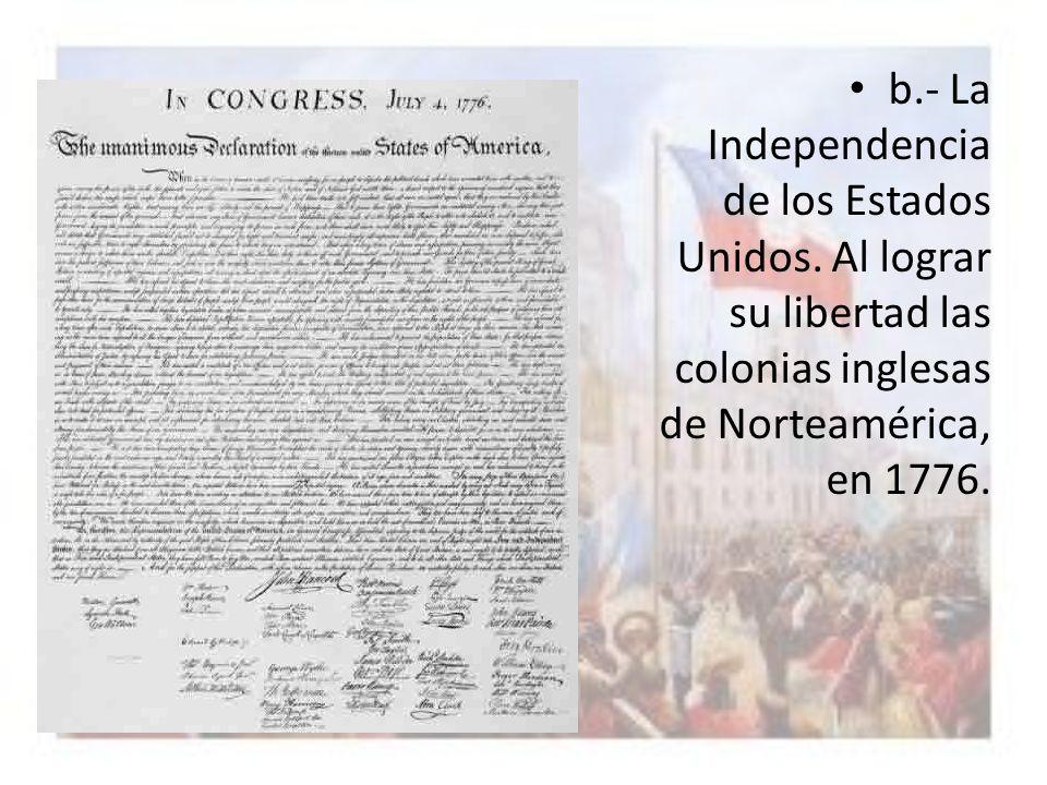 b. - La Independencia de los Estados Unidos