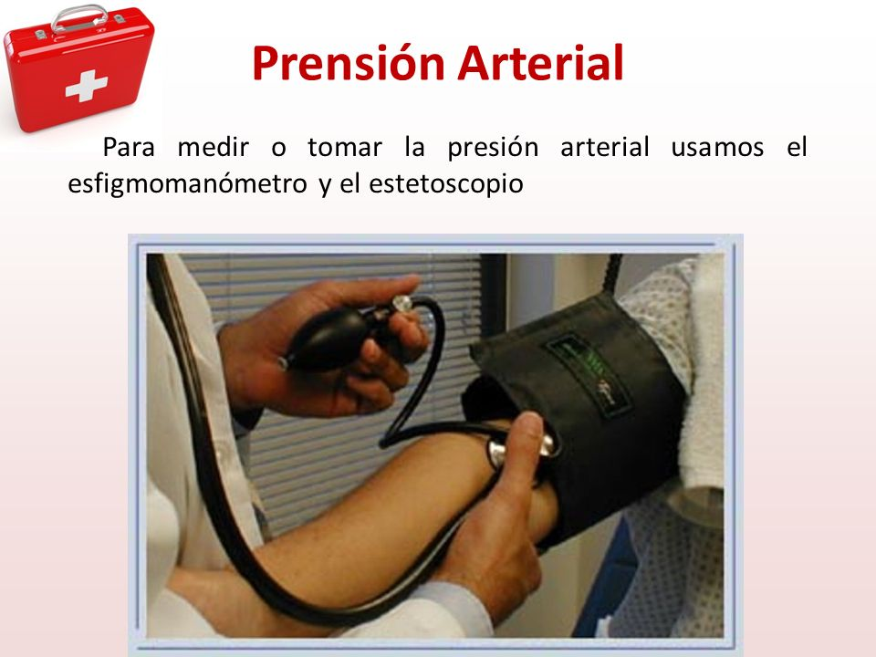 Prensión Arterial Para medir o tomar la presión arterial usamos el esfigmomanómetro y el estetoscopio.