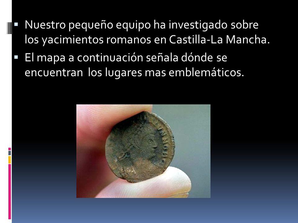 Nuestro pequeño equipo ha investigado sobre los yacimientos romanos en Castilla-La Mancha.