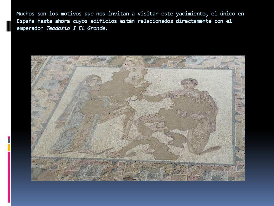 Muchos son los motivos que nos invitan a visitar este yacimiento, el único en España hasta ahora cuyos edificios están relacionados directamente con el emperador Teodosio I El Grande.