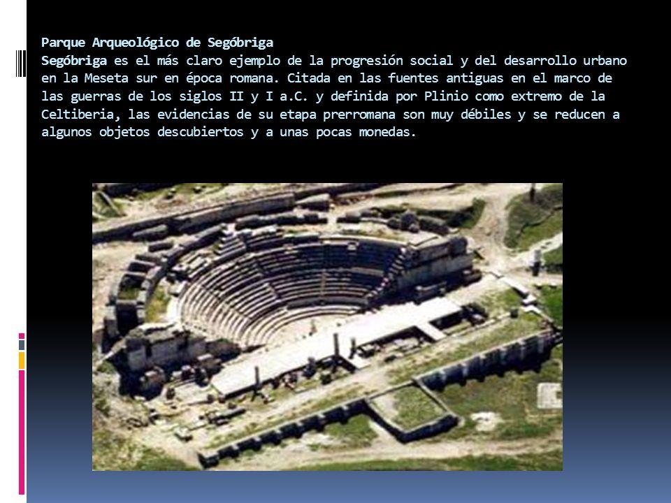 Parque Arqueológico de Segóbriga Segóbriga es el más claro ejemplo de la progresión social y del desarrollo urbano en la Meseta sur en época romana.