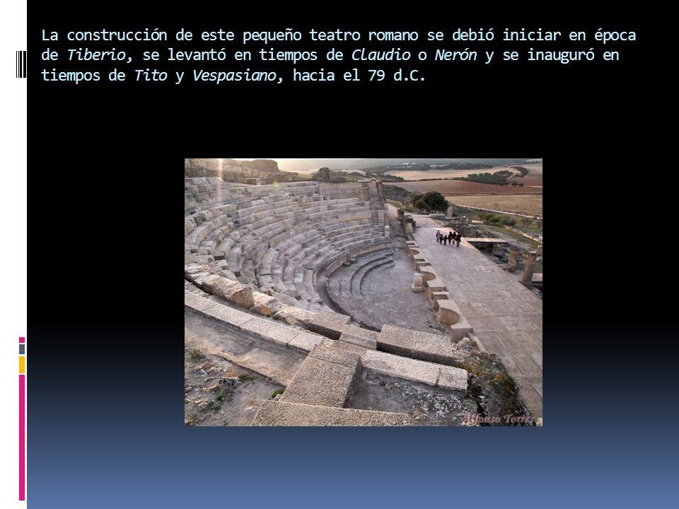 La construcción de este pequeño teatro romano se debió iniciar en época de Tiberio, se levantó en tiempos de Claudio o Nerón y se inauguró en tiempos de Tito y Vespasiano, hacia el 79 d.C.