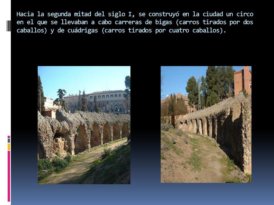 Hacia la segunda mitad del siglo I, se construyó en la ciudad un circo en el que se llevaban a cabo carreras de bigas (carros tirados por dos caballos) y de cuádrigas (carros tirados por cuatro caballos).