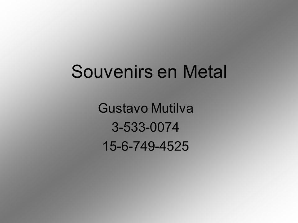 Souvenirs en Metal Gustavo Mutilva 3 - 533 0074 15 6 749 4525