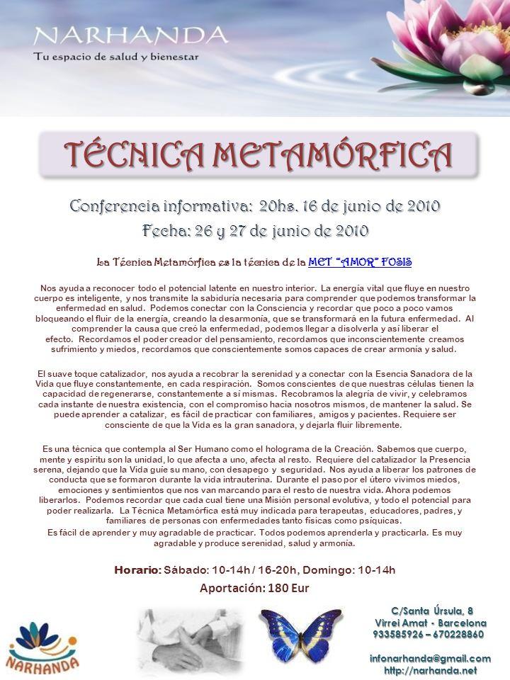 TÉCNICA METAMÓRFICA Conferencia informativa: 20hs. 16 de junio de 2010
