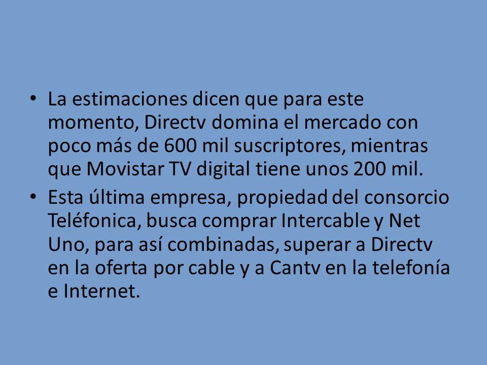 La estimaciones dicen que para este momento, Directv domina el mercado con poco más de 600 mil suscriptores, mientras que Movistar TV digital tiene unos 200 mil.