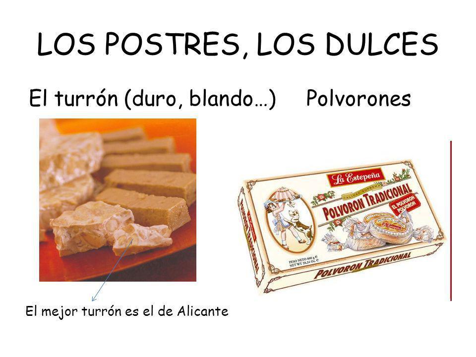LOS POSTRES, LOS DULCES El turrón (duro, blando…) Polvorones