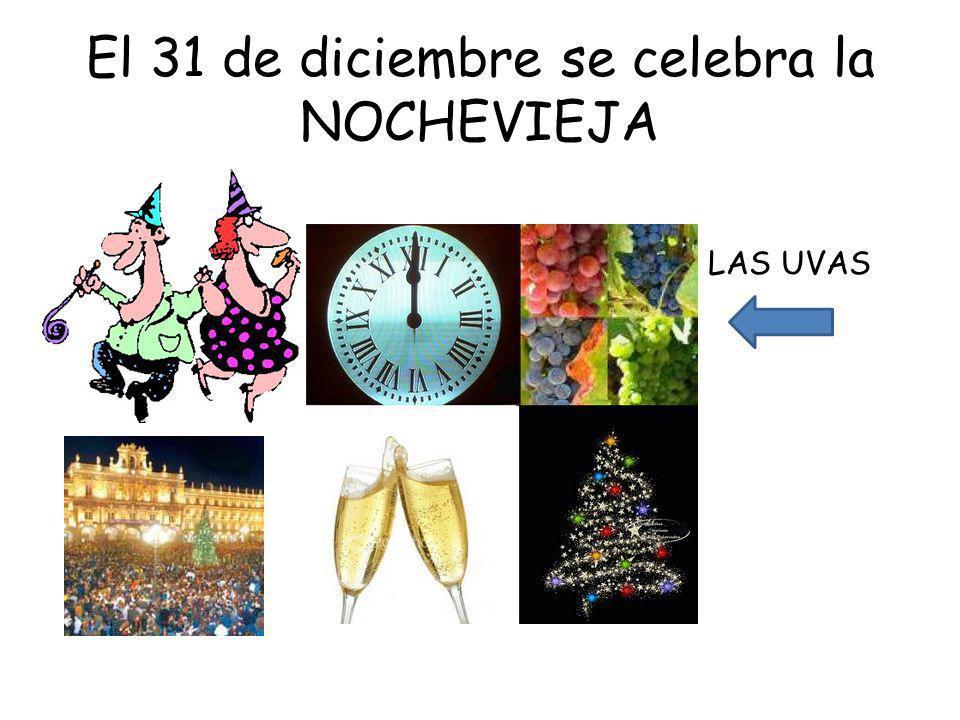 El 31 de diciembre se celebra la NOCHEVIEJA