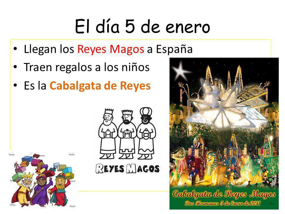 El día 5 de enero Llegan los Reyes Magos a España