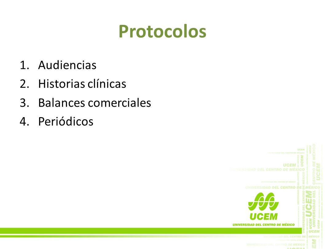 Protocolos Audiencias Historias clínicas Balances comerciales