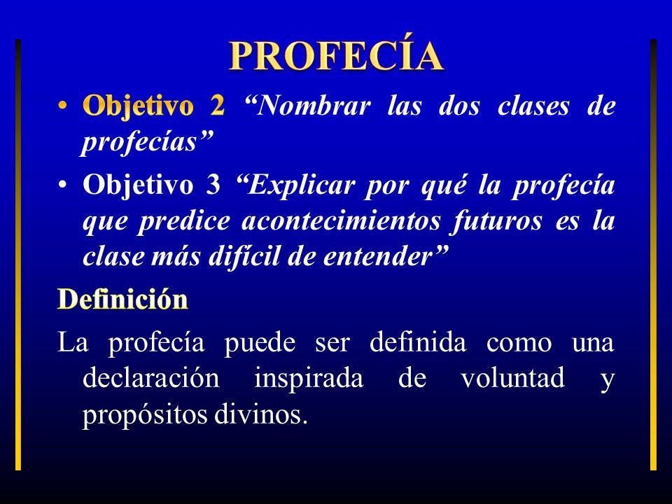 PROFECÍA Objetivo 2 Nombrar las dos clases de profecías