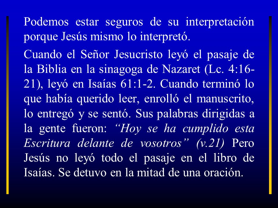 Podemos estar seguros de su interpretación porque Jesús mismo lo interpretó.