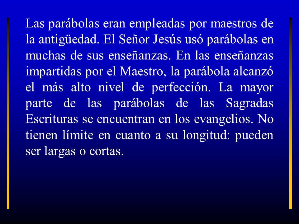 Las parábolas eran empleadas por maestros de la antigüedad