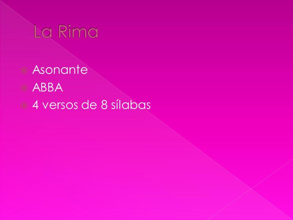 La Rima Asonante ABBA 4 versos de 8 sílabas