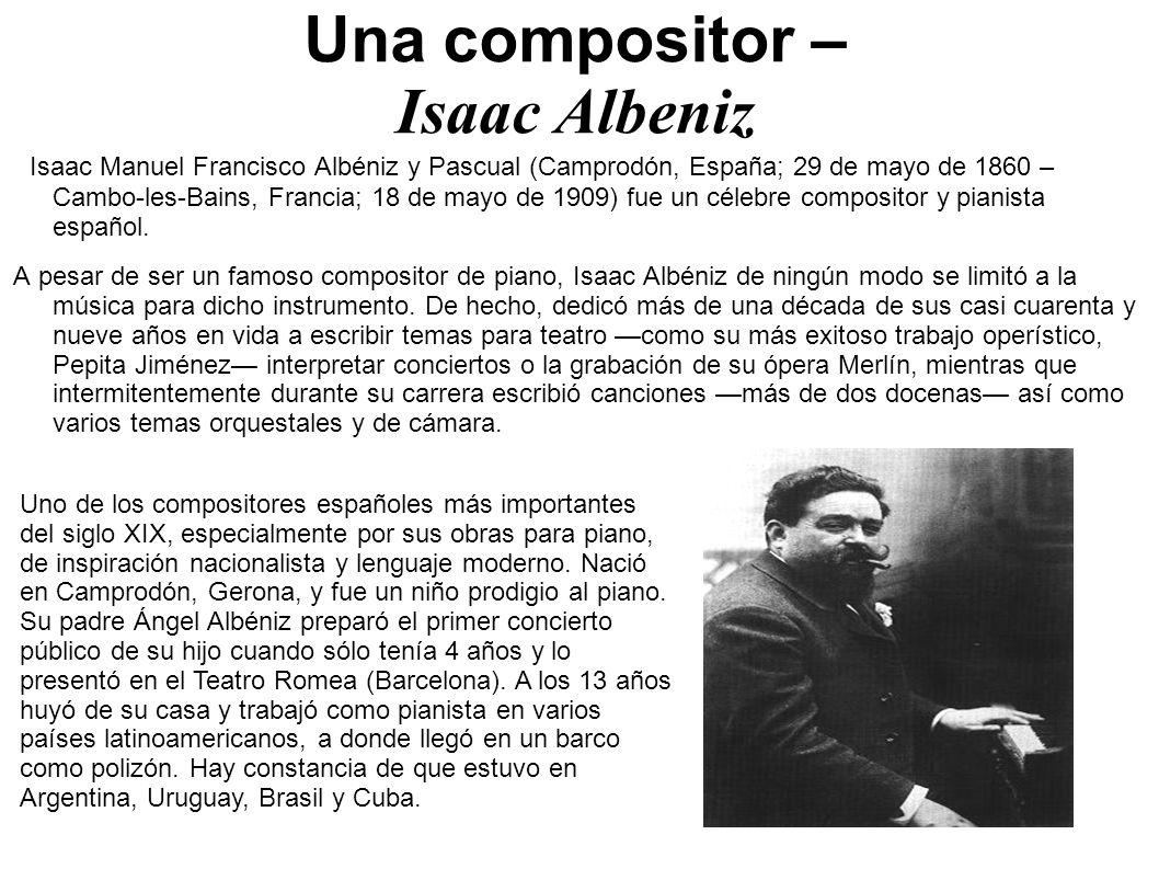 Una compositor – Isaac Albeniz