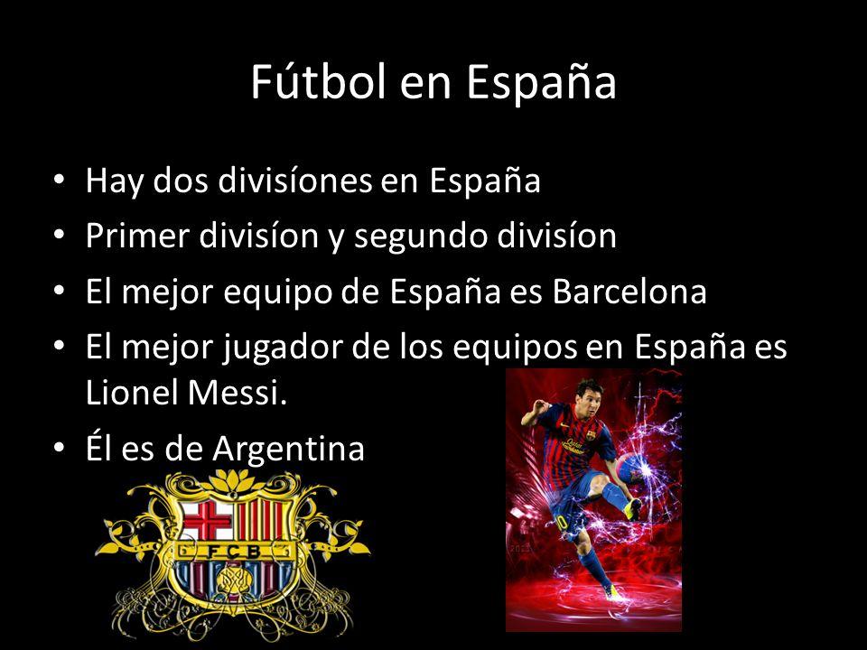 Fútbol en España Hay dos divisíones en España