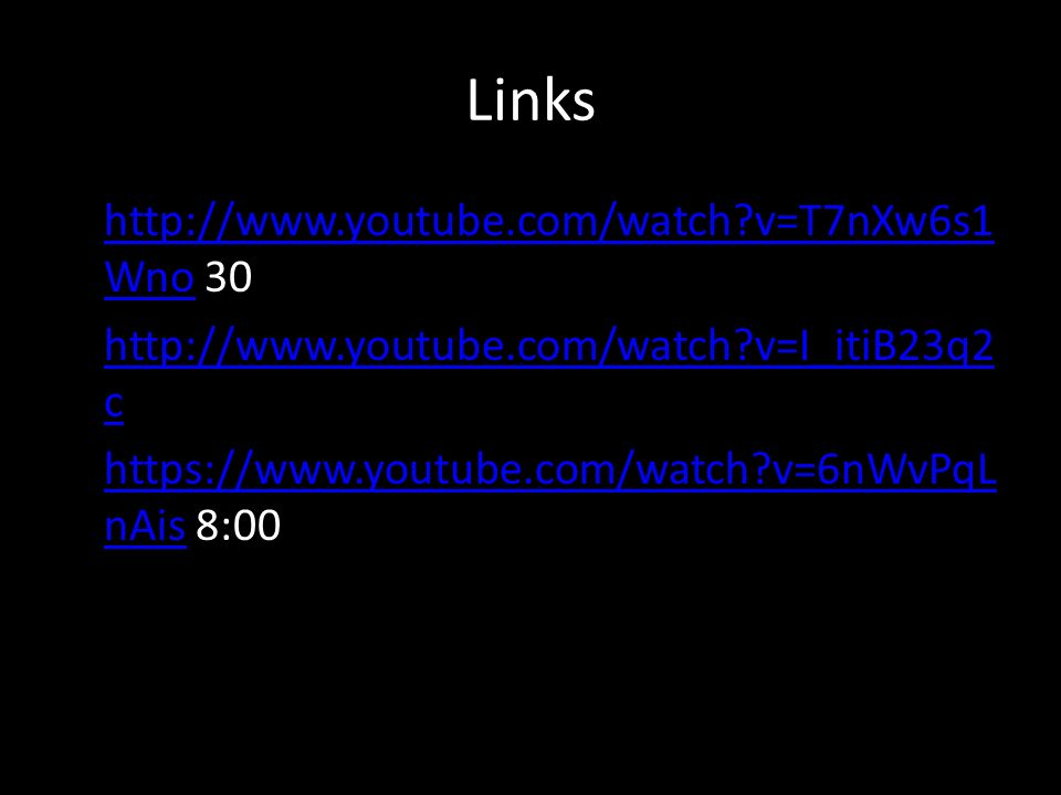 Links http://www.youtube.com/watch v=T7nXw6s1Wno 30