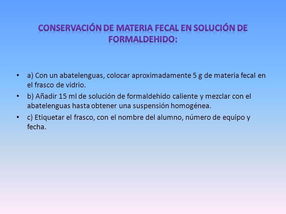 Conservación de materia fecal en solución de formaldehido: