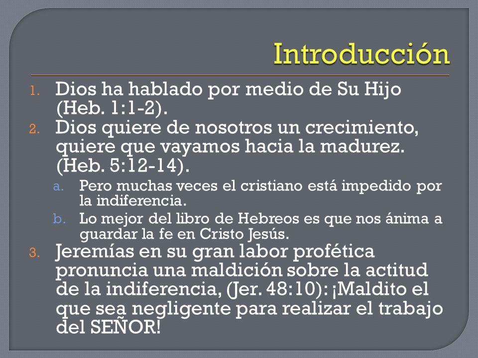 Introducción Dios ha hablado por medio de Su Hijo (Heb. 1:1-2).