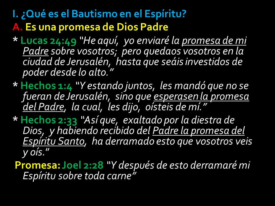 I. ¿Qué es el Bautismo en el Espíritu. A. Es una promesa de Dios Padre