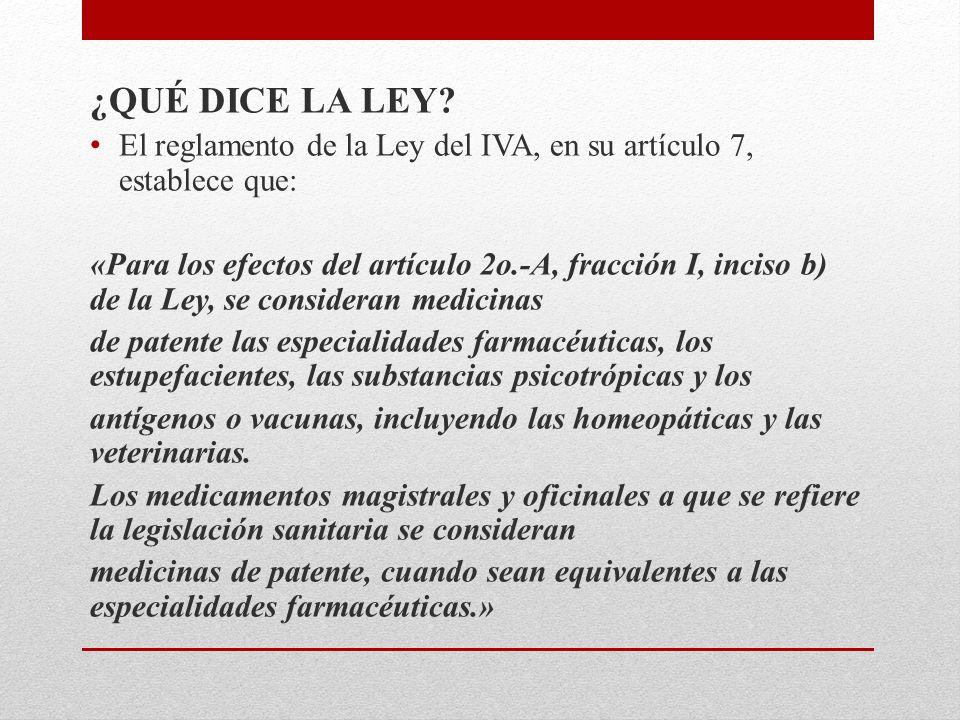 ¿QUÉ DICE LA LEY El reglamento de la Ley del IVA, en su artículo 7, establece que: