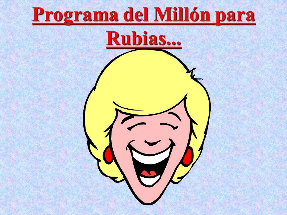 Programa del Millón para Rubias...